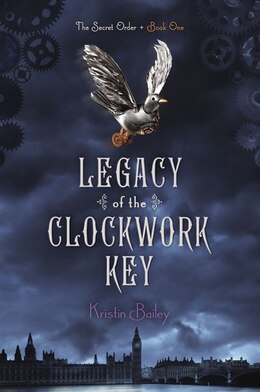 Book Legacy of the Clockwork Key by Kristin Bailey