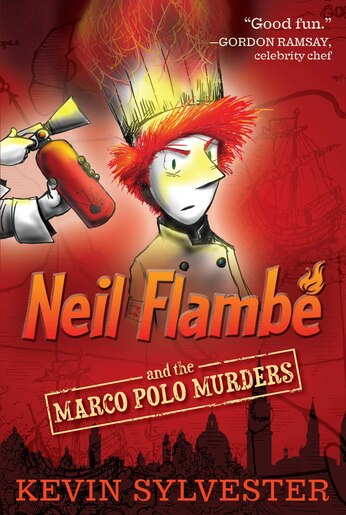 Neil Flambé and the Marco Polo Murders by Kevin Sylvester
