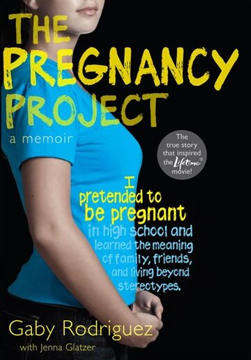 The Pregnancy Project: A Memoir by Gaby Rodriguez