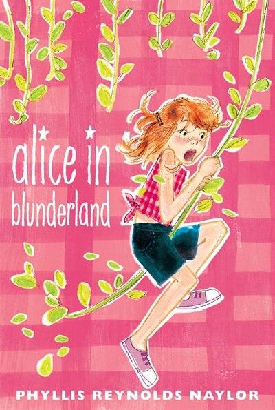 Alice in Blunderland by Phyllis Reynolds Naylor