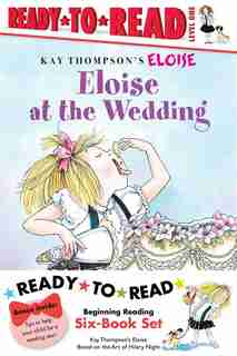 Eloise Ready-to-Read Value Pack: Eloise's Summer Vacation; Eloise at the Wedding; Eloise and the Very Secret Room; Eloise Visits the