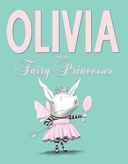 Book Olivia and the Fairy Princesses by Ian Falconer