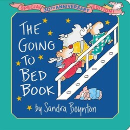 Book The Going To Bed Book: Special 30th Anniversary Edition! by Sandra Boynton