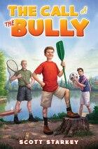The Call of the Bully: A Rodney Rathbone Novel