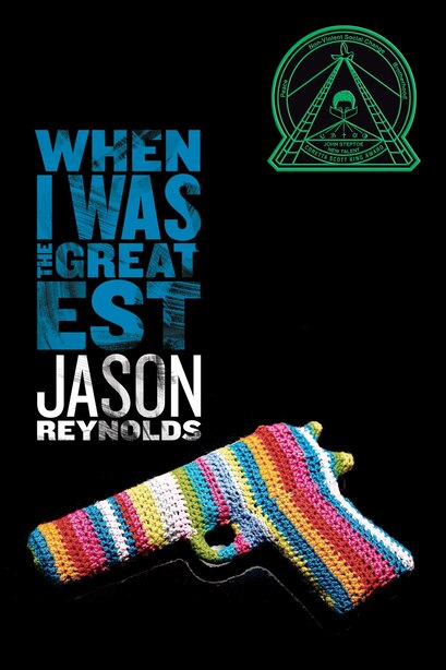 When I Was the Greatest by Jason Reynolds