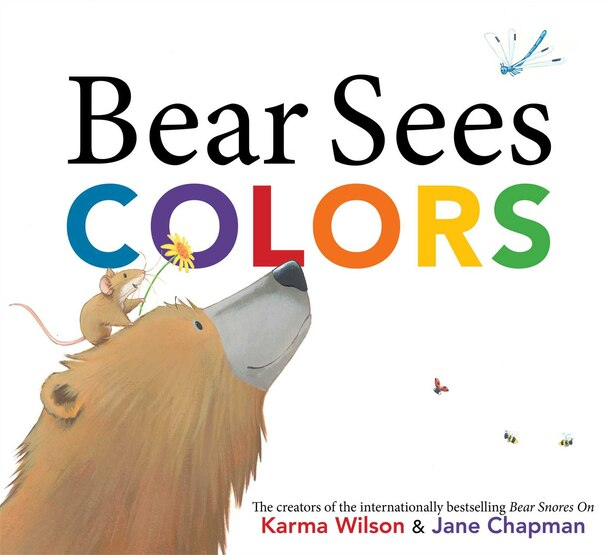 Bear Sees Colors by Karma Wilson