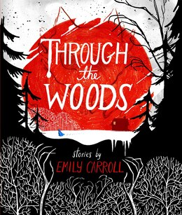 Book Through the Woods by Emily Carroll