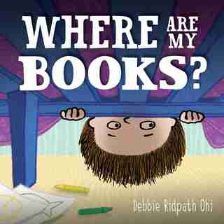 Where Are My Books? by Debbie Ridpath Ohi