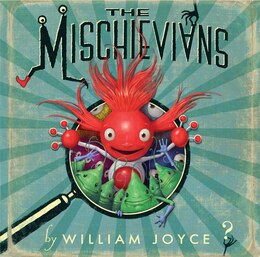 Book The Mischievians by William Joyce