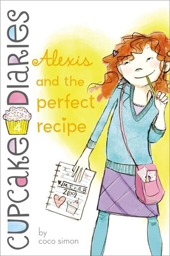 Alexis and the Perfect Recipe by Coco Simon