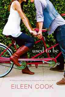 Used to Be: The Education of Hailey Kendrick; Getting Revenge on Lauren Wood by Eileen Cook