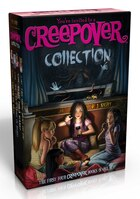 You're Invited to a Creepover Collection: Truth or Dare...; You Can't Come in Here!; Ready for a…