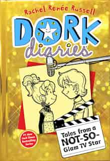 Dork Diaries 7: Tales from a Not-So-Glam TV Star by Rachel Renée Russell