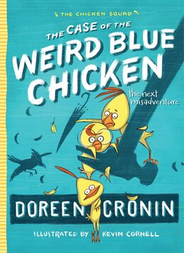 Book The Case of the Weird Blue Chicken: The Next Misadventure by Doreen Cronin