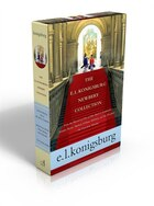 The E.L. Konigsburg Newbery Collection: From the Mixed-Up Files of Mrs. Basil E. Frankweiler…