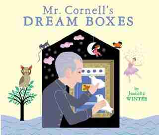 Mr. Cornell's Dream Boxes by Jeanette Winter