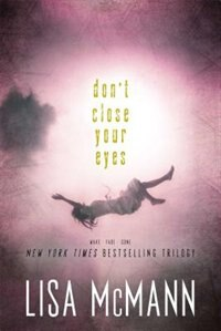 Book Don't Close Your Eyes: Wake; Fade; Gone by Lisa McMann