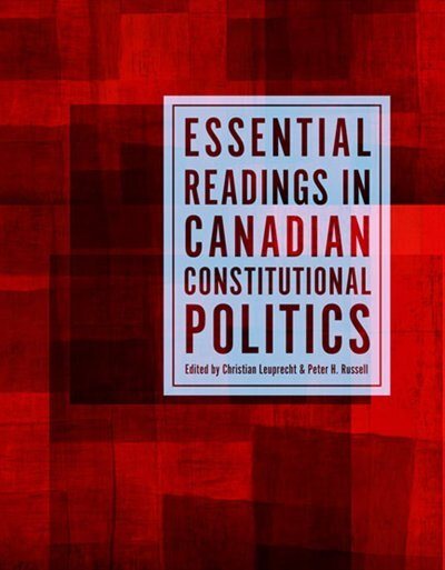 Essential Readings in Canadian Constitutional Politics by Christian Leuprecht