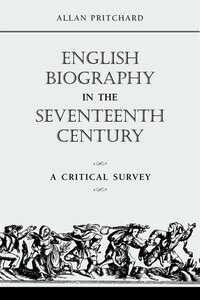 English Biography in the Seventeenth Century: A Critical Survey