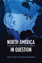 North America in Question: Regional Integration in an Era of Economic Turbulence