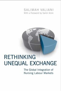 Rethinking Unequal Exchange: The Global Integration of Nursing Labour Markets