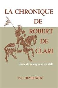 La Chronique de Robert de Clari: Etude de la langue et du style
