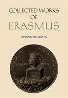 Collected Works Of Erasmus: Apophthegmata