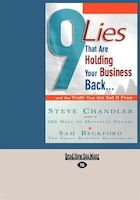 9 Lies That Are Holding Your Business Back...: ...and The Truth That Will Set It Free (easyread…