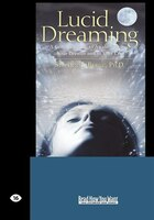 Lucid Dreaming: A Concise Guide to Awakening in Your Dreams and in Your Life (EasyRead Large…