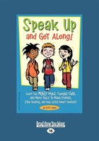 Speak Up and Get Along!: Learn the Mighty Might, Thought Chop, and more Tools to Make Friends, Stop…