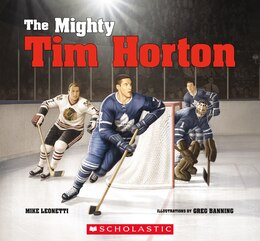Book The Mighty Tim Horton by Mike Leonetti