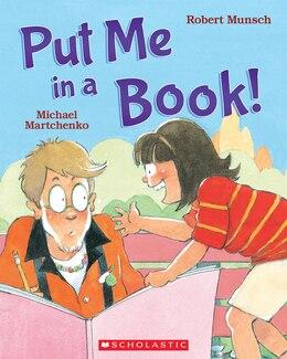 Book Put Me in a Book! by Robert Munsch