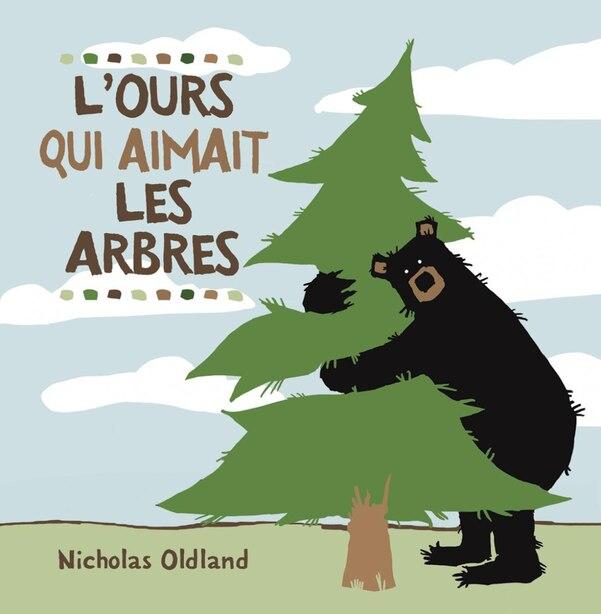 L' ours qui aimait les arbres de Nicholas Oldland