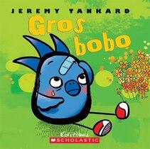Book Gros bobo by Jeremy Tankard