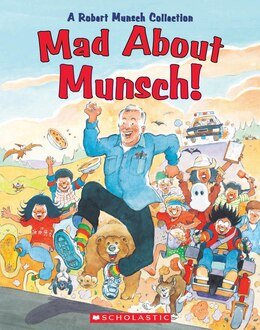 Book Mad About Munsch!: A Robert Munsch Collection by Robert Munsch