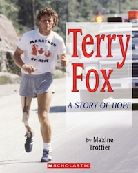 Terry Fox: A Story of Hope: A Story of Hope