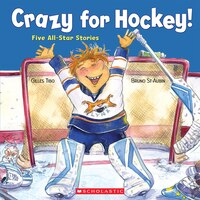 Crazy for Hockey!: Five All-Star Stories