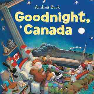 Goodnight, Canada by Andrea Beck