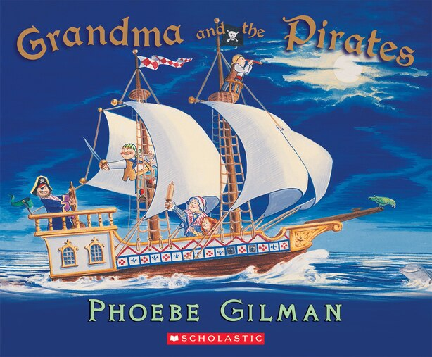 Grandma and the Pirates by Phoebe Gilman