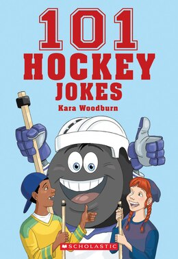 Book 101 Hockey Jokes by Kara Woodburn