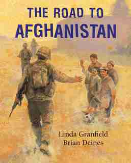 The Road to Afghanistan by Linda Granfield