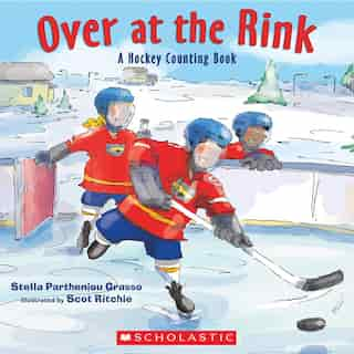 Over at the Rink: A Hockey Counting Book by Stella Partheniou Grasso