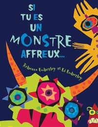 Si tu es un monstre affreux...