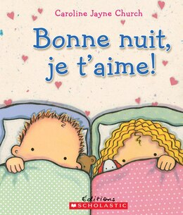 Book Bonne nuit, je t'aime! by Caroline Jayne Church
