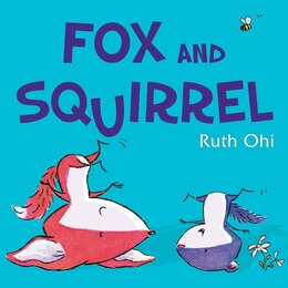 Book Fox and Squirrel by Ruth Ohi