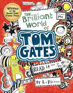 Tom Gates #1: The Brilliant World of Tom Gates by Liz Pichon