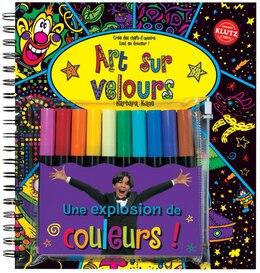 Book Klutz : Art sur velours: Crée des chefs-d'oeuvre tout en douceur! by Barbara Kane