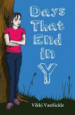 Book Days That End in Y by Vikki VanSickle