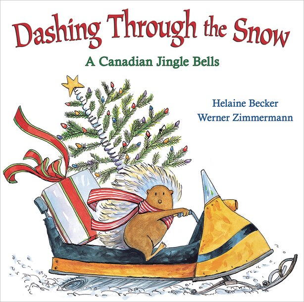 Dashing Through the Snow: A Canadian Jingle Bells by Helaine Becker
