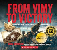 From Vimy to Victory: Canada's Fight to the Finish in World War I